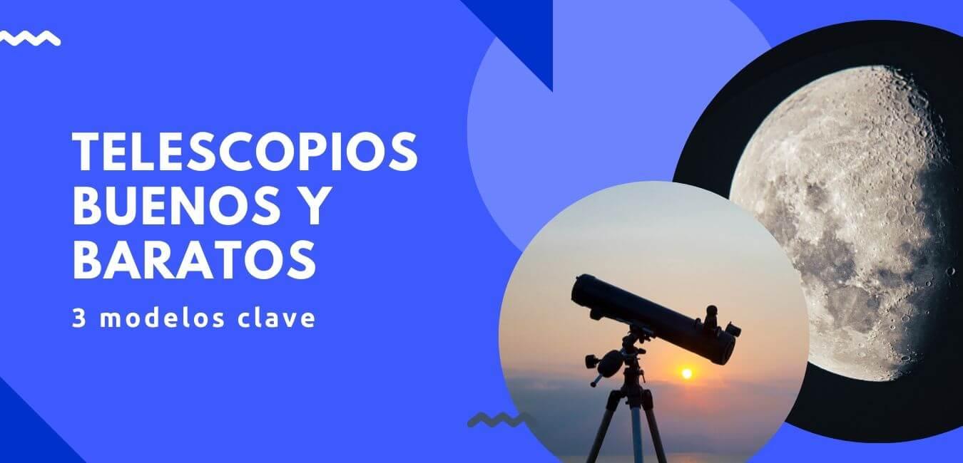 mejores telescopios buenos baratos