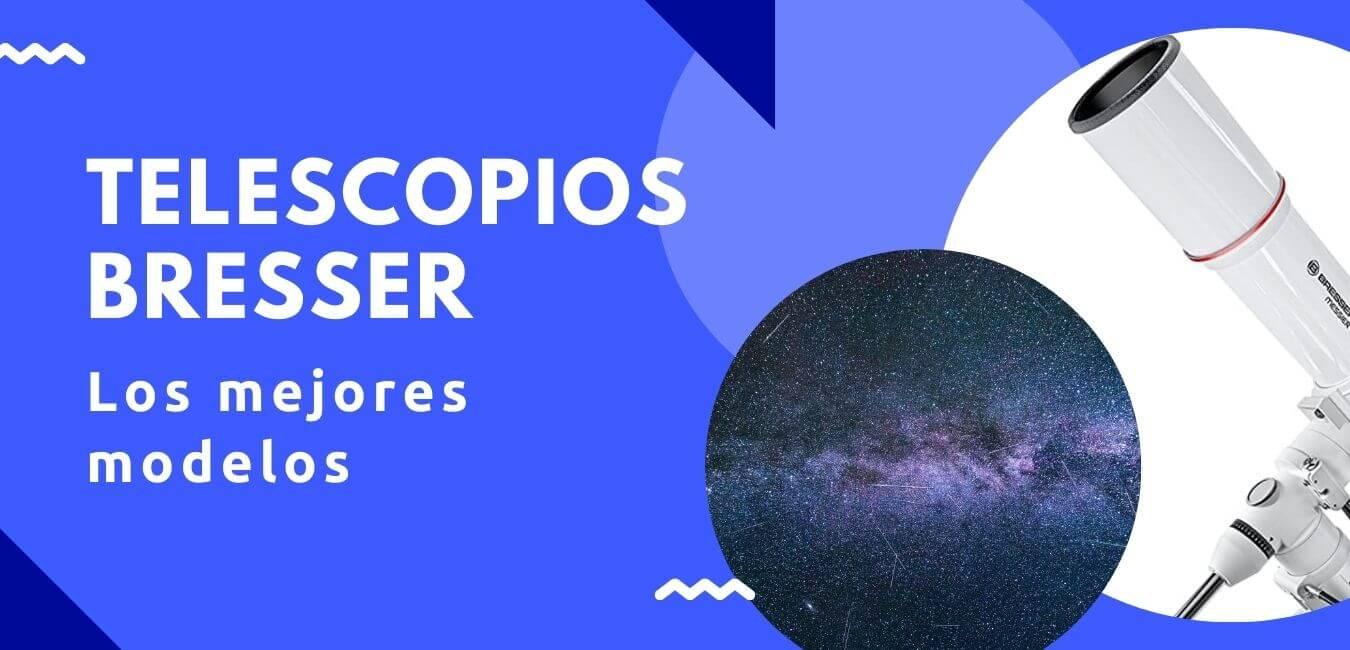 mejores telescopios bresser