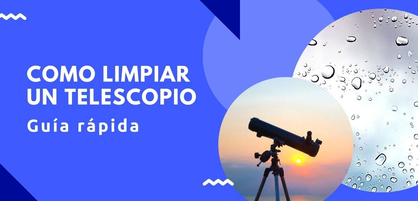 como limpiar un telescopio